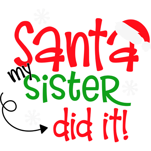 Santa my sister did it