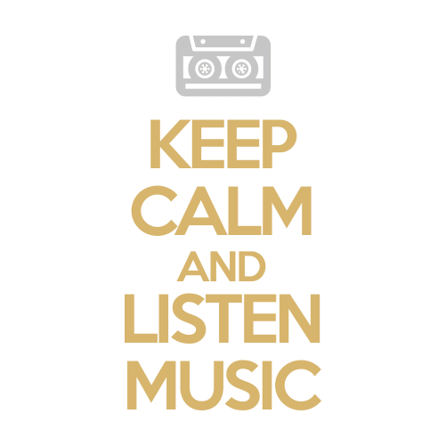Keep Calm and Listen Music